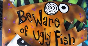 beware of ugly fish