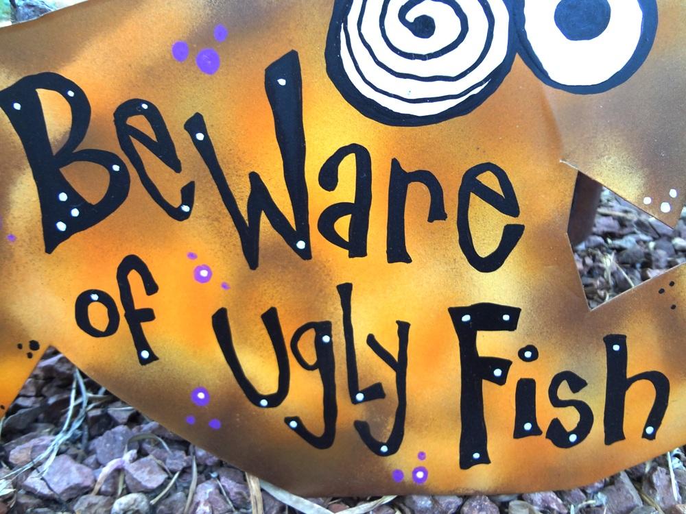 fish art beware of ugly fish metal sign � ryndustries