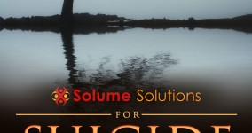 Don't try suicide – Read this book instead: Solume Solutions for Suicide Prevention