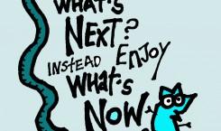 rynski quoteski: living in the now
